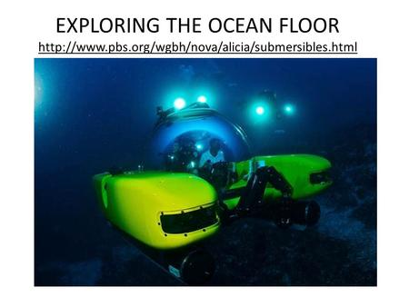 EXPLORING THE OCEAN FLOOR  pbs
