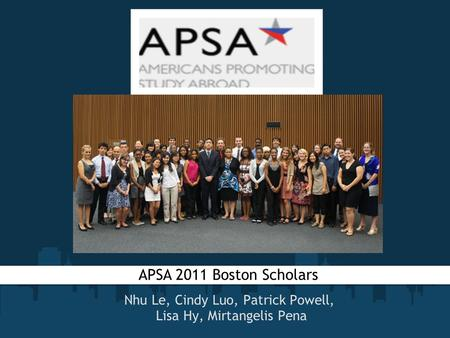 Nhu Le, Cindy Luo, Patrick Powell, Lisa Hy, Mirtangelis Pena APSA 2011 Boston Scholars.