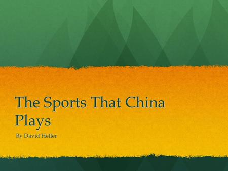 The Sports That China Plays By David Heller. Do you know how many sports China plays? Well, if you don't, here's your answer: A LOT. The Chinese won a.