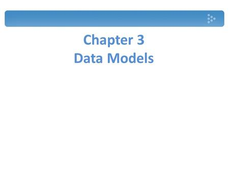 Chapter 3 Data Models.