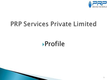  Profile 1.  PRP Services Private Limited is a leading Mobile Messaging company in India  Started in May 2006 in Delhi, India.  Professionals - 50+,