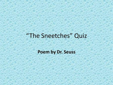 """The Sneetches"" Quiz Poem by Dr. Seuss."
