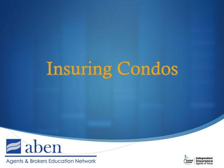 Insuring Condos. What We'll Cover 1. How condos are different from other property 2. Condo declarations 3. Obligations to replace and/or insure 4. Complications.