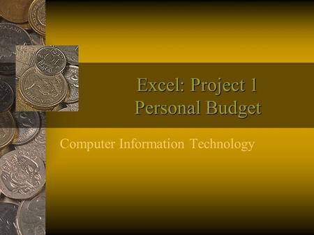 Excel: Project 1 Personal Budget Computer Information Technology.