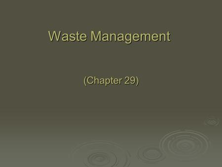 Waste Management (Chapter 29).