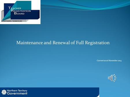 Maintenance and Renewal of Full Registration Current as at November 2014.
