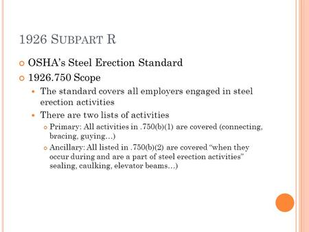 1926 Subpart R OSHA's Steel Erection Standard Scope