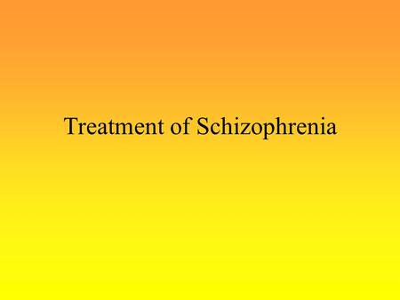 Treatment of Schizophrenia. Drug Therapies Pre-Drug Therapy Prior to the discovery of psychological drugs, hospitals had few options with which to treat.