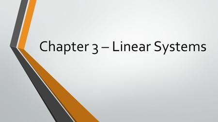 Chapter 3 – Linear Systems. Solving Systems Using Tables and Graphs Section 3.1.