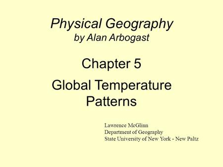 Physical Geography by Alan Arbogast Chapter 5