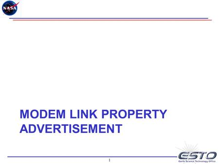1 MODEM LINK PROPERTY ADVERTISEMENT. 2 Smart Modems Modem's transmitting and receiving link rates can be varied over time due to the following: –Adaptive.