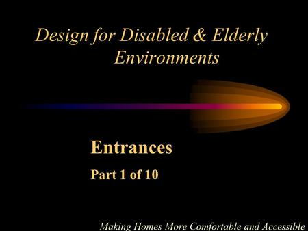 Design for Disabled & Elderly Environments Making Homes More Comfortable and Accessible Entrances Part 1 of 10.