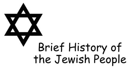 Brief History of the Jewish People. Important to Know: Jesus was a deeply faith-filled and profoundly committed Jew He went to Nazareth, where he had.
