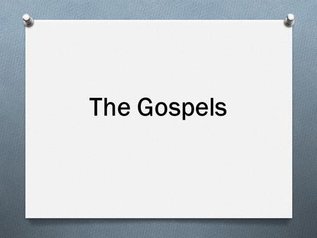The Gospels. The New Testament is composed of twenty-seven writings, and the New Testament divides into four sections: 1.Four Gospels 2.The Acts of.