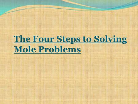 The Four Steps to Solving Mole Problems