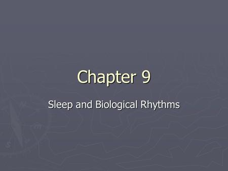 Chapter 9 Sleep and Biological Rhythms. Stages of sleep ► Most sleep research conducted in a sleep laboratory ► Attaches electrodes to measure EEG, EMG.