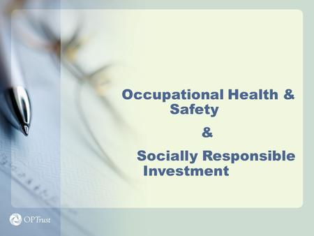 Occupational Health & Safety & Socially Responsible Investment.