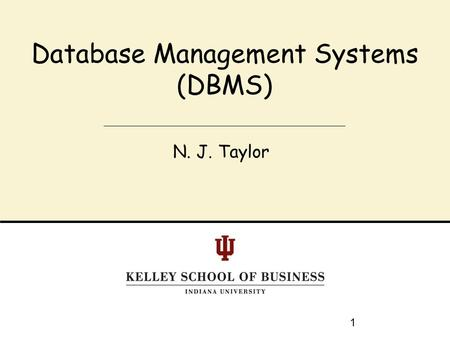 N. J. Taylor Database Management Systems (DBMS) 1.