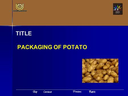 TITLE PACKAGING OF POTATO. Introduction Packaging of Potato India is the second largest producer of fruits and vegetables It will have significance only.