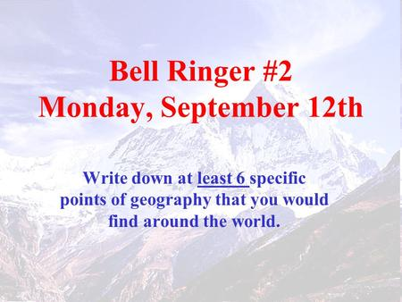 Bell Ringer #2 Monday, September 12th