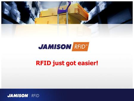 RFID just got easier!. Jamison Overview Jamison celebrates its 108th year in 2014 Jamison Door Company (our parent company) currently supplies over 5,600.