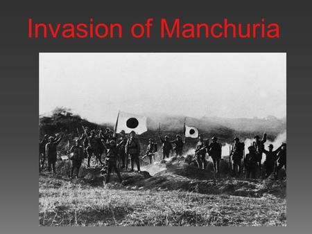 Invasion of Manchuria.  Also known as the Manchurian Incident, it took place on September 1931 near Mukden in southern Manchuria  A section of railroad.