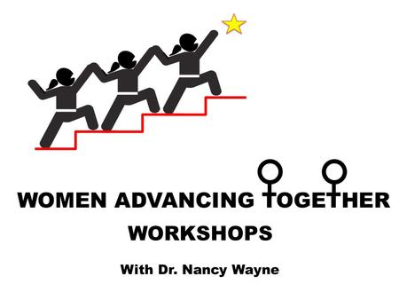 WORKSHOPS With Dr. Nancy Wayne. Nancy Wayne, PhD Professor of Physiology Associate Vice Chancellor for Research University of California – Los Angeles.