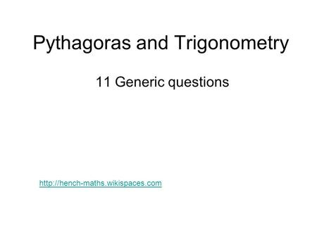 Pythagoras and Trigonometry 11 Generic questions