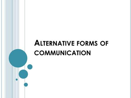 Alternative forms of communication