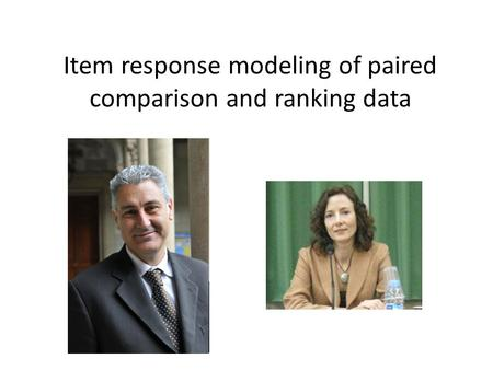Item response modeling of paired comparison and ranking data.