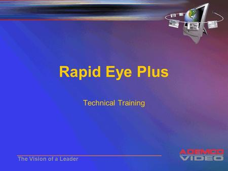 The Vision of a Leader Rapid Eye Plus Technical Training.