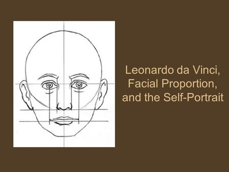 Leonardo da Vinci, Facial Proportion, and the Self-Portrait