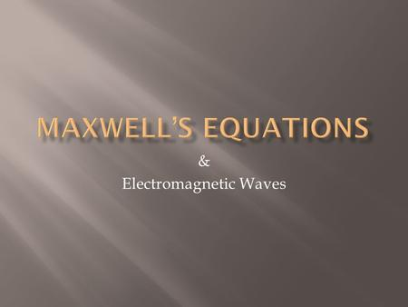 & Electromagnetic Waves.  equivalent to Coulomb's law.