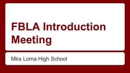 "FBLA Introduction Meeting Mira Loma High School. Registration ●Registration forms can be printed from Ms. Yang's website under ""FBLA"". ●Registration fee:"