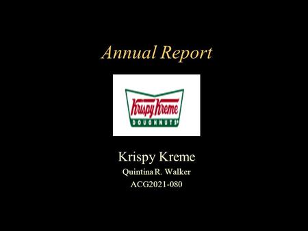 a report on the food company krispy kreme Krispy kreme doughnuts, inc is an american doughnut company and  coffeehouse chain  a group of franchisees purchased the corporation back from  beatrice foods in 1982  a report released in august 2005 singled out then- ceo scott livengood and then-coo john w tate to blame for the accounting  scandals.