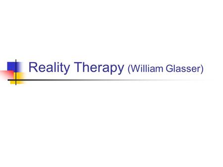 Reality Therapy (William Glasser)
