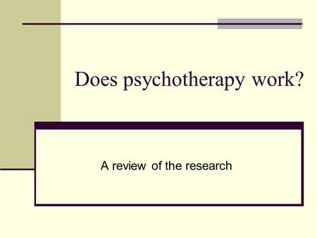 Does psychotherapy work? A review of the research.