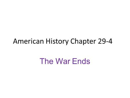 American History Chapter 29-4 The War Ends. President Nixon & the Vietnam War Henry Kissinger: Nixon's National Security Adviser – Tried to negotiate.