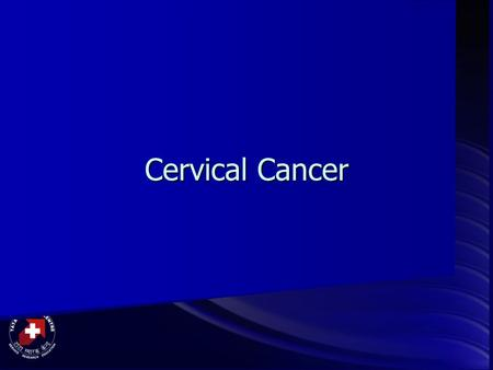 Cervical Cancer. Cervix Lower part of the uterus Lower part of the uterus Connects the body of the uterus to the vagina (birth canal) Connects the body.