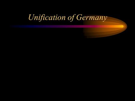 Unification of Germany. Prussian Leadership The Congress of Vienna had created the German Confederation which consisted of 38 independent states. Prussia.