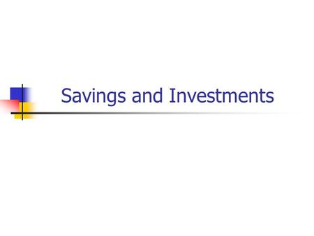 Savings and Investments. Investing Through Insurance Life Insurance Cash-value insurance provides both savings and death benefits.