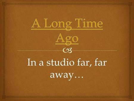 In a studio far, far away….  John Williams Born February 8, 1932 in New York City Still kickin' at 80- years-old!