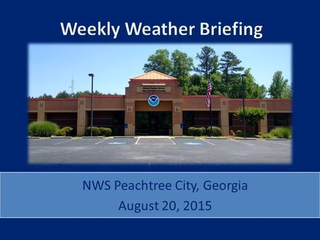 NWS Peachtree City, Georgia August 20, 2015. Current Weather L.