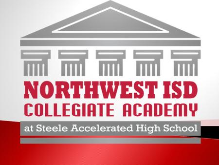  To provide students of Northwest ISD expanded opportunities to enhance and accelerate their education through dual credit college coursework. (Students.