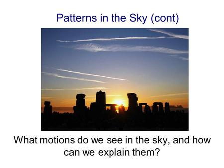 Patterns in the Sky (cont)