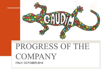 PROGRESS OF THE COMPANY ITALY- OCTOBER 2014. YOU CAN VISIT IT IN THIS WEB PAGES:
