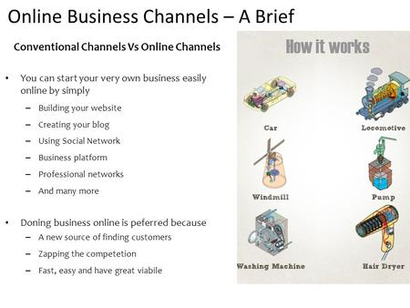 Online Business Channels – A Brief Conventional Channels Vs Online Channels You can start your very own business easily online by simply – Building your.
