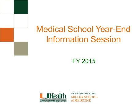 Medical School Year-End Information Session FY 2015.