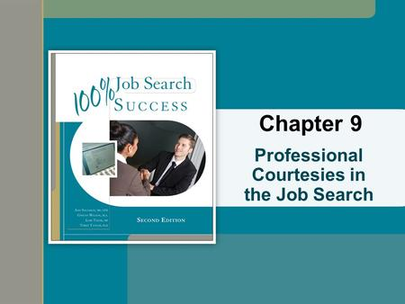 Professional Courtesies in the Job Search Chapter 9.