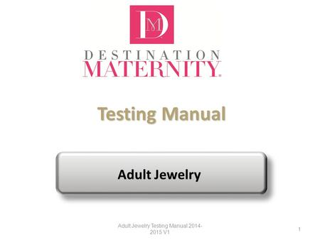 Testing Manual Testing Manual Adult Jewelry Adult Jewelry Testing Manual 2014- 2015 V1 1.